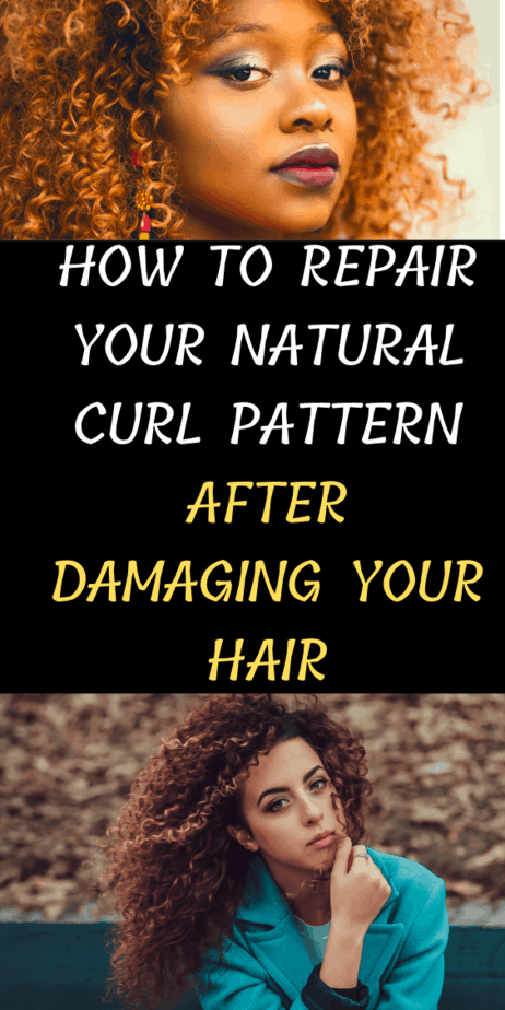 How To Repair Your Natural Curl Pattern After Damaging Your Hair