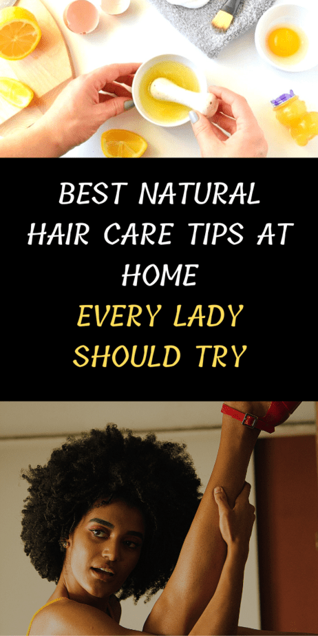 Best Natural Hair Care Tips At Home Every Lady Should Try