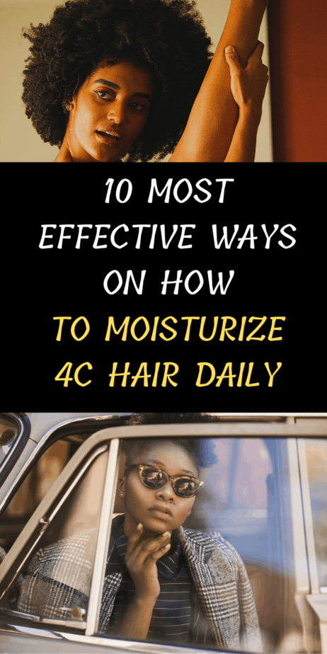 10 Most Effective Ways On How To Moisturize 4c Hair Daily