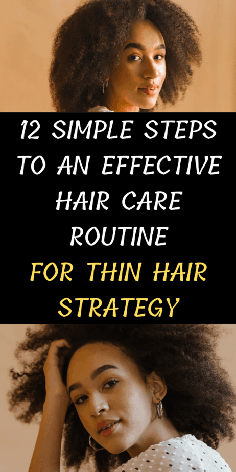 12 Simple Steps To An Effective Hair Care Routine For Thin Hair Strategy