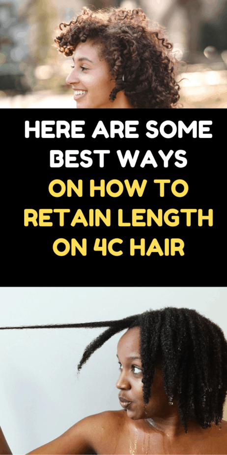 Here Are Some Best Ways On How To Retain Length On 4c Hair